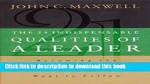 Books The 21 Indispensable Qualities of a Leader: Becoming the Person Others Will Want to Follow