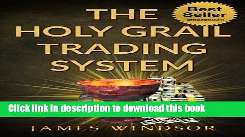 Books The Holy Grail Forex Trading System ( Foreign Exchange Day Trading ): Was this the ultimate