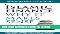 Books Islamic Finance: Why It Makes Sense - Understanding its Principles and Practices Full Download