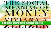 Ebook The Social Meaning of Money: Pin Money, Paychecks, Poor Relief, and Other Currencies Full