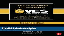 Books The VES Handbook of Visual Effects: Industry Standard VFX Practices and Procedures Free