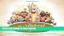 Ebook The Fairest One of All: The Making of Walt Disney s Snow White and the Seven Dwarfs Full