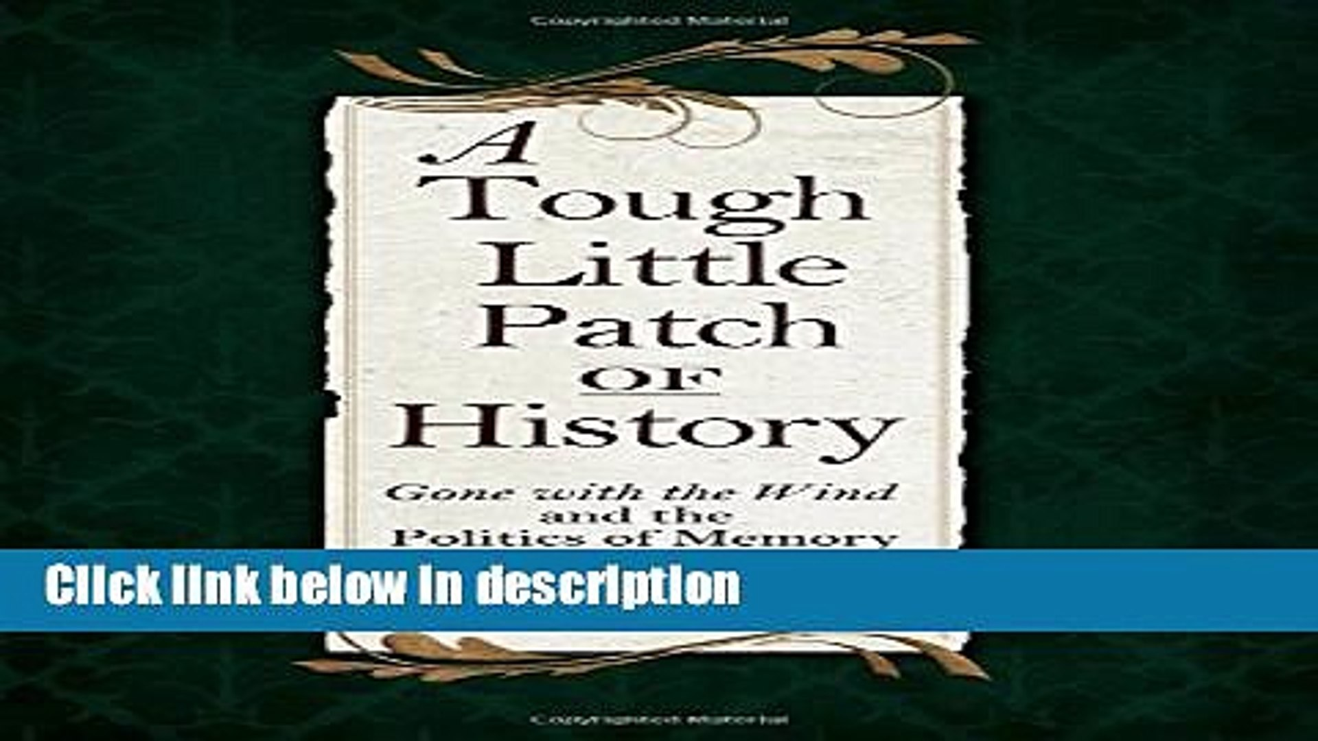 Books A Tough Little Patch of History: Gone with the Wind and the Politics of Memory Full Download