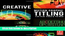 Books Creative Motion Graphic Titling for Film, Video, and the Web: Dynamic Motion Graphic Title