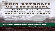 [Read PDF] This Republic of Suffering: Death and the American Civil War (Vintage Civil War