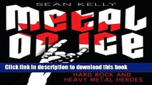 [Read PDF] Metal on Ice: Tales from Canada s Hard Rock and Heavy Metal Heroes Download Online
