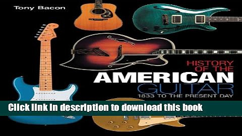 [Read PDF] History of the American Guitar: 1833 to the Present Day Download Online