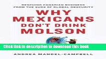 Ebook Why Mexicans Don t Drink Molson: Rescuing Canadian Business From the Suds of Global