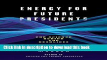 Download  Energy for Future Presidents: The Science Behind the Headlines  Online