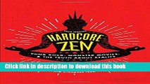 Download  Hardcore Zen: Punk Rock, Monster Movies and the Truth About Reality  Online
