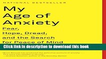 [Read PDF] My Age of Anxiety: Fear, Hope, Dread, and the Search for Peace of Mind Ebook Free
