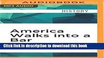 Ebook America Walks into a Bar: A Spirited History of Taverns and Saloons, Speakeasies and Grog