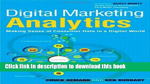 Books Digital Marketing Analytics: Making Sense of Consumer Data in a Digital World Full Online