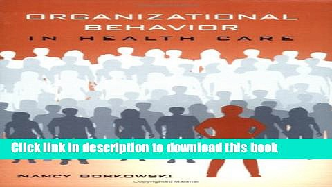 PDF  Organizational Behavior In Health Care  Free Books