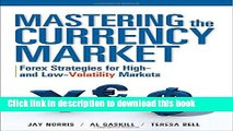 Ebook Mastering the Currency Market: Forex Strategies for High and Low Volatility Markets Free