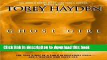 PDF  Ghost Girl: The True Story of a Child in Peril and the Teacher Who Saved Her  Online