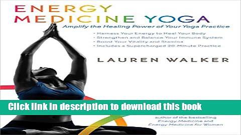Ebook Energy Medicine Yoga: Amplify the Healing Power of Your Yoga Practice Full Online