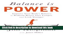 Ebook Balance is Power: Improve Your Body s Balance to Perform Better, Live Longer, and Look