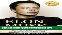 Ebook Elon Musk: The Greatest Lessons Through the Inspiring Life of Elon Musk (Elon Musk, Tesla,