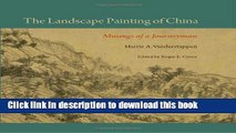 Download The Landscape Painting of China: Musings of a Journeyman (Cofrin Asian Art Series) PDF Free