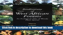 Books Biodiversity of West African Forests: An Ecological Atlas of Woody Plant Species Free Online