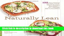 Ebook Naturally Lean: 125 Nourishing Gluten-Free, Plant-Based Recipes--All Under 300 Calories Free
