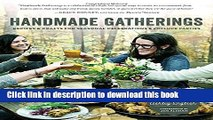 Books Handmade Gatherings: Recipes and Crafts for Seasonal Celebrations and Potluck Parties Free