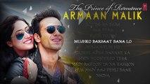 The Prince Of Romance-ARMAAN MALIK - AUDIO JUKEBOX - Latest Hindi Songs - Romantic Songs -Mubshar KashmiRi