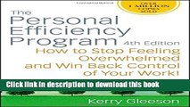 [Read PDF] The Personal Efficiency Program: How to Stop Feeling Overwhelmed and Win Back Control