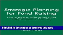 Ebook Strategic Planning for Fund Raising: How to Bring In More Money Using Strategic Resource