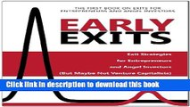 Download  Early Exits: Exit Strategies for Entrepreneurs and Angel Investors (But Maybe Not