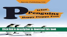 Ebook P is For Penguins Happy Flappy Feet: Penguins Childrens Books Full Online