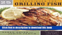 Books 25 Essentials: Techniques for Grilling Fish Free Online