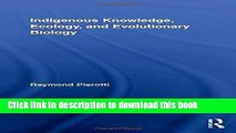 Ebook Indigenous Knowledge, Ecology, and Evolutionary Biology (Indigenous Peoples and Politics)