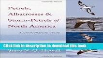 Ebook Petrels, Albatrosses, and Storm-Petrels of North America: A Photographic Guide Full Online