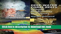Books Deep-water Coral Reefs: Unique Biodiversity Hot-Spots (Springer Praxis Books) Free Online