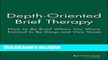 Books Depth Oriented Brief Therapy: How to Be Brief When You Were Trained to Be Deep and Vice