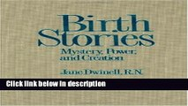 Popular Books] Birth Stories: Mystery, Power, and Creation