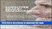 Books Employer Brand Management: Practical Lessons from the World s Leading Employers Full Online