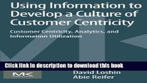 Ebook Using Information to Develop a Culture of Customer Centricity: Customer Centricity,