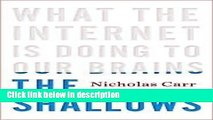 Books The Shallows: What the Internet Is Doing to Our Brains 1st (first) edition Text Only Full