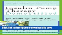 Ebook|Books} Insulin Pump Therapy Demystified: An Essential Guide for Everyone Pumping Insulin