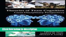 Theories of Team Cognition: Cross-Disciplinary Perspectives (Applied Psychology Series)