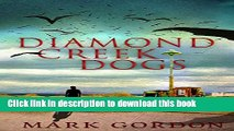 Books Diamond Creek Dogs: Epic sequel to the post-apocalyptic thriller, Desolation Boulevard. Full