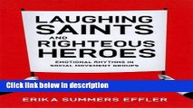 Ebook Laughing Saints and Righteous Heroes: Emotional Rhythms in Social Movement Groups (Morality