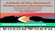 """Ebook Attack of the Internet - Phishing Attempts, Pharming Scams, Swindles and Frauds """"Vicious"""