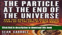 Books The Particle at the End of the Universe: How the Hunt for the Higgs Boson Leads Us to the