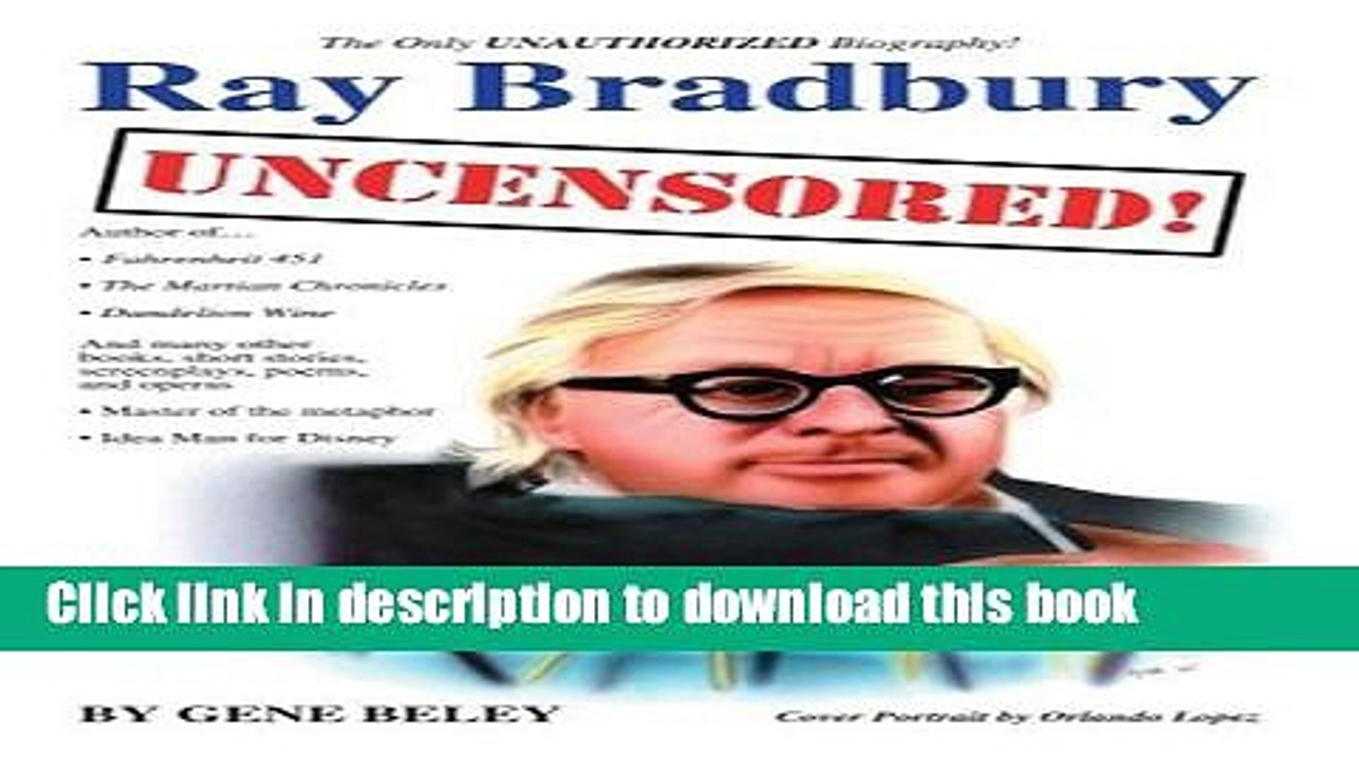 Ebook Ray Bradbury Uncensored The Unauthorized Biography Full Download