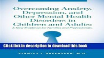Ebook Overcoming Anxiety, Depression, and Other Mental Health Disorders in Children and Adults: A