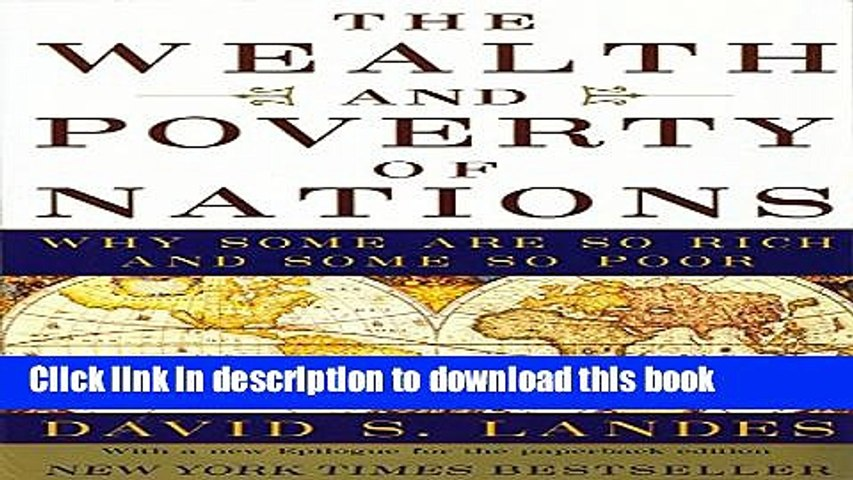 Ebook The Wealth and Poverty of Nations: Why Some Are So Rich and Some So Poor: Why Some Are So